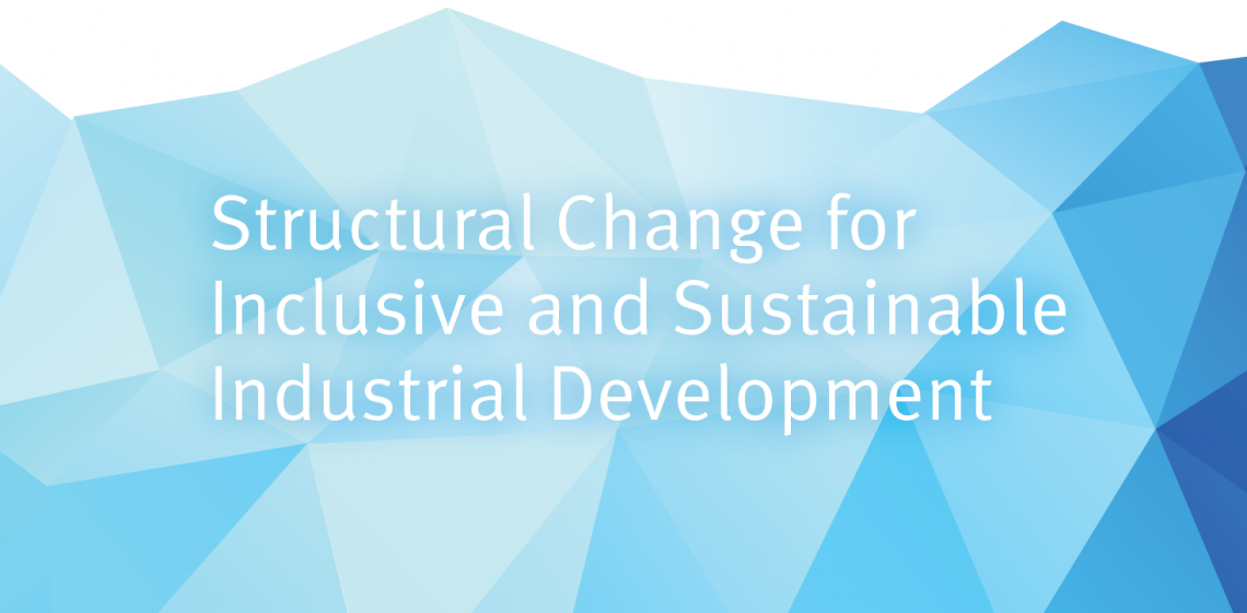 New publication – Structural Change for Inclusive and Sustainable Industrial Development