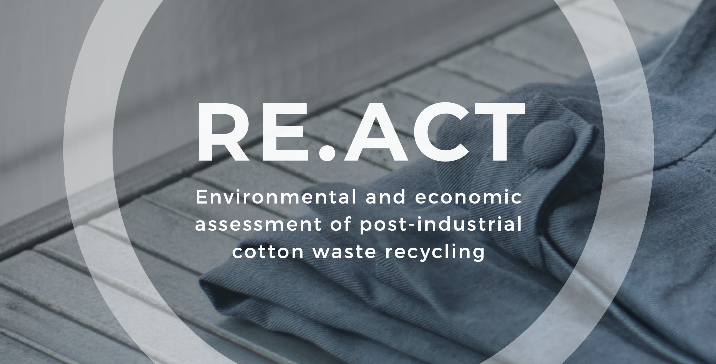 RE.ACT: Denim Recycling Pilot Shows New Opportunities For The Egyptian Textile Sector