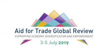 UNIDO to take active part in forthcoming Aid for Trade Global Review 2019